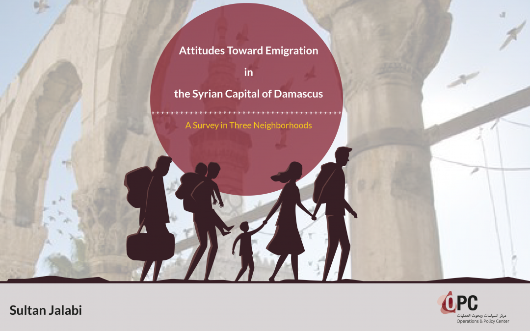 Attitudes Toward Emigration in the Syrian Capital of Damascus: A Survey in Three Neighborhoods